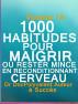 1000 Habitudes Pour Maigrir Et Rester Mince En Reconditionnant Cerveau by docpolyvalent