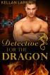Detective for the Dragon (Dragons of Lake City #2) by kellanlarkin