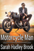 Motorcycle Man by Sarah Hadley Brook