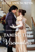 Taming The Viscountess by Ruth Ann Nordin