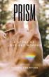 Prism by Crystal Crawford
