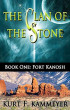 The Clan of the Stone Book One - Fort Kanosh by Kurt F. Kammeyer
