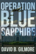 Operation Blue Sapphire by David Gilmore