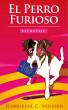 El Perro Furioso by Gabrielle C. Paussen