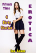 Erotica: Private Time: 4 Dirty Stories by Isa Adam