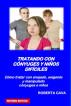 Tratando con Cónyuges y Niños Difíciles - Cómo tratar con enojado, exigente by Roberta Cava