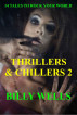 Thrillers & Chillers- Volume 2 by Billy Wells