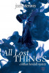 All Lost Things by Josh Atervois