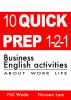 10 Quick Prep 1-2-1 Business English Activities About Work Life by Phil Wade