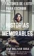 Siete factores de éxito para escribir historias memorables by raybolivar