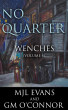 No Quarter: Wenches - Volume 4 by MJL Evans