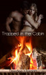 Trapped in the Cabin by Deedee Morgan