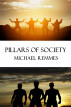 Pillars of Society by Michael Remmes