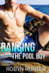 Banging the Pool Boy by Robyn Hunter
