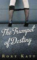 Roxy Katt - The Trumpet of Destiny