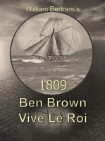 William Bertram - 1809 Ben Brown Vive Le Roi