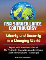 Progressive Management - NSA Surveillance Controversy: Liberty and Security in a Changing World - Report and Recommendations of The President's Review Group on Intelligence and Communications Technologies