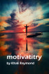 Motivatitry by Khali Raymond