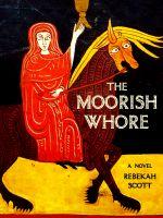 Rebekah Scott - The Moorish Whore