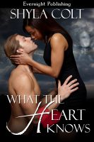 Shyla Colt - What the Heart Knows