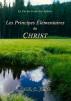 la Foi du Credo des Apôtres - Les Principes Élémentaires du Christ by Paul C. Jong