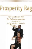 Pure Sheet Music - Prosperity Rag Pure Sheet Music Duet for Violin and Accordion, Arranged by Lars Christian Lundholm
