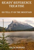 Raja Sharma - Ready Reference Treatise: Go Tell It On the Mountain