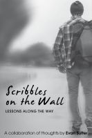 Cover for 'Scribbles On The Wall: Lessons Along The Way'