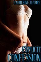 Catherine DeVore - Explicit Confession (Taboo Priest Erotica)
