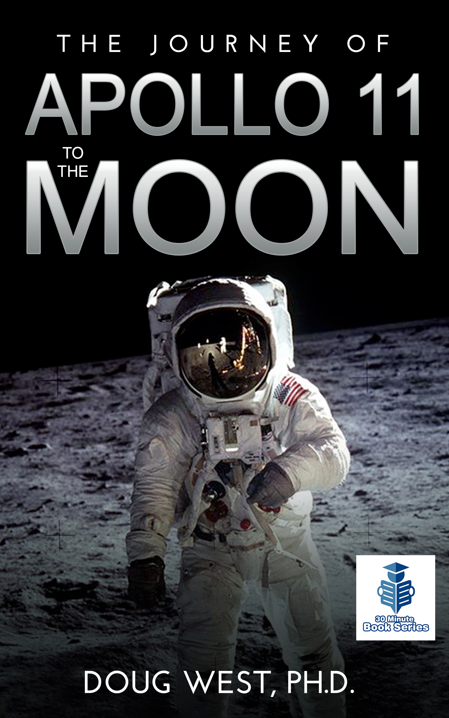 The Journey of Apollo 11 to the Moon, an Ebook by Doug West