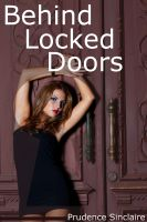 Prudence Sinclaire - Behind Locked Doors (Gangbang erotica)