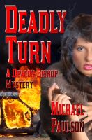 Cover for 'Deadly Turn: A Deacon Bishop Mystery'