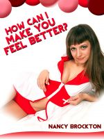 Nancy Brockton - How Can I Make You Feel Better? Sexy Nurse Casey Loses Her Virginity