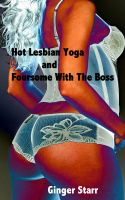 Ginger Starr - Hot Lesbian Yoga and Foursome With The Boss