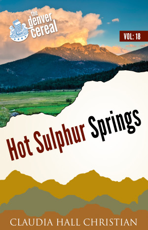 Hot Sulphur Springs, Denver Cereal Volume 18