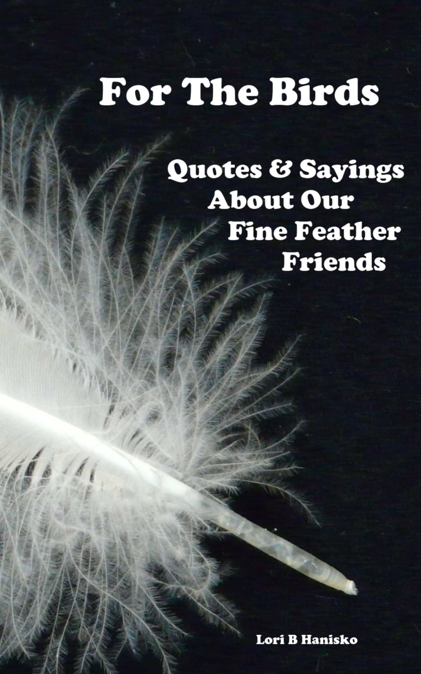 Birds Quotes Smashwords  For The Birds  Quotes & Sayings About Our Fine