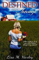 Lisa M. Harley - Destined to Change