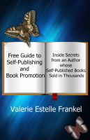 Cover for 'Free Guide to Self-Publishing and Book Promotion: Inside Secrets from an Author Whose Self-Published Books Sold in Thousands'
