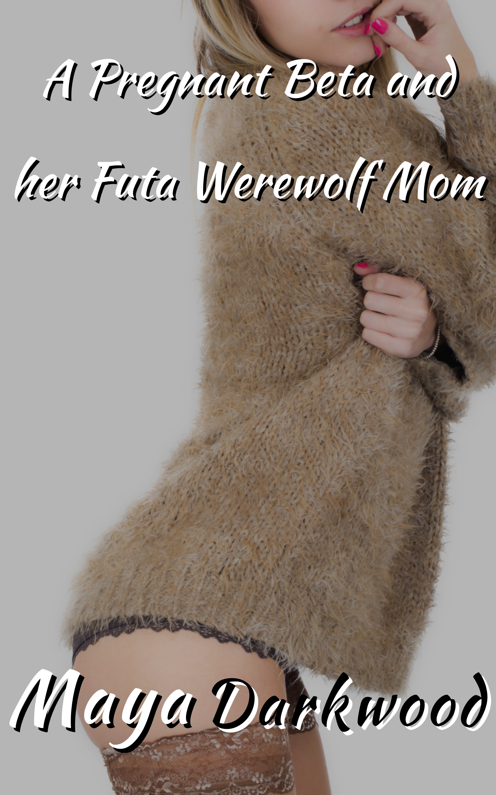 All Mother Love Futa a pregnant beta and her futa werewolf mom, an ebookmaya darkwood