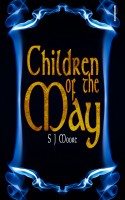 S. J. Moore - Children of the May (Children of the May Book 1)