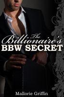 Mallorie Griffin - The Billionaire's BBW Secret
