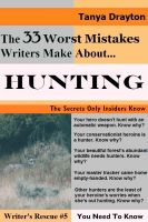 Tanya Drayton - The 33 Worst Mistakes Writers Make About Hunting