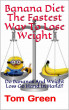 Banana Diet The Fastest Way To Lose Weight