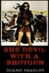 She Devil With A Shotgun by Duane Bradley
