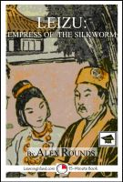 Alex Rounds - Leizu: Empress of the Silkworm: Educational Version