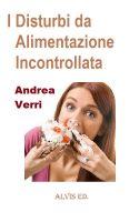 Andrea Verri - I Disturbi da Alimentazione Incontrollata