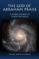Cover for 'The God of Abraham Praise - A Short Course in Christian Belief'