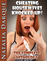 Natalia Darque - Cheating Housewives Knocked Up: The Complete Anthology