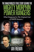 Ian Fineman - The Unauthorized True Story Behind The Mighty Morphin Power Rangers