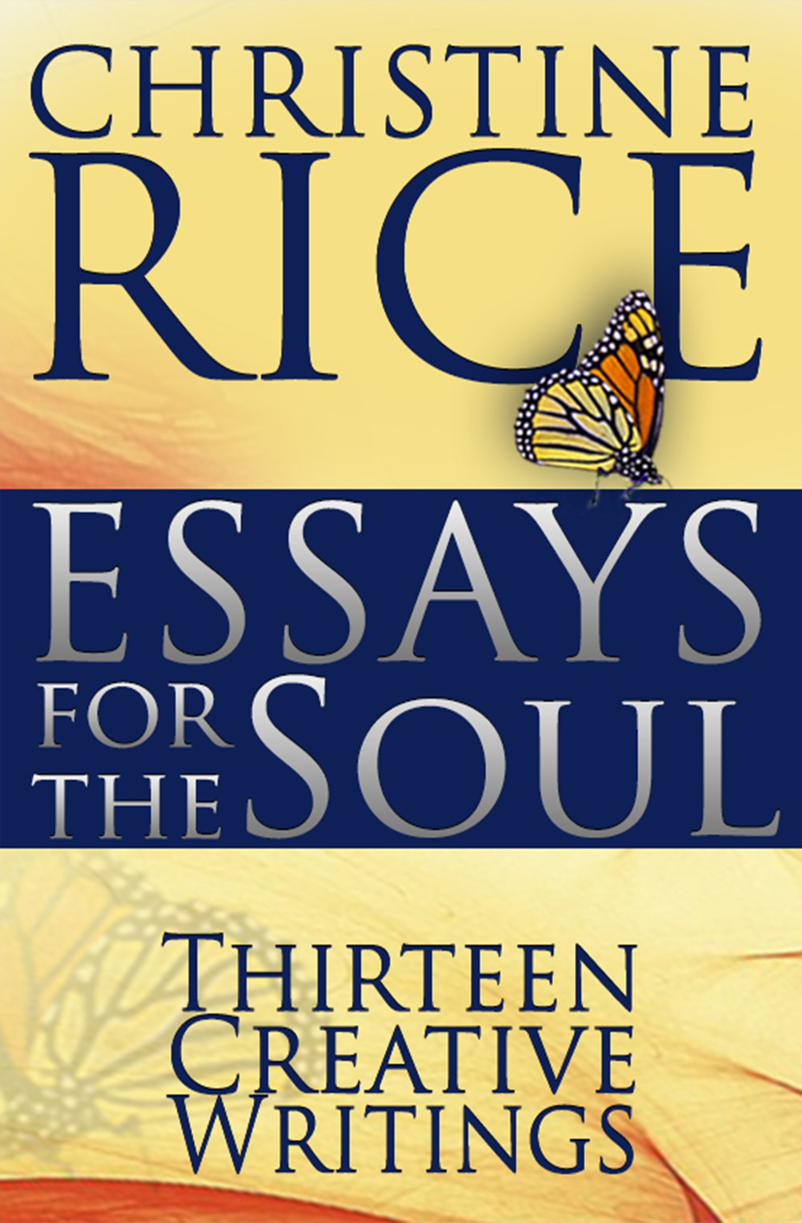 Essays for the Soul: Thirteen Creative Writings, an Ebook by Christine Rice